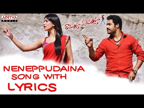 Ramayya Vasthavayya Full Songs With Lyrics - Nenuppudaina Song - Jr. NTR, Samantha, Sruthi Haasan