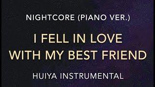 [Instrumental/karaoke] I Fell In Love With My Best Friend (Nightcore Piano ver.) [+Lyrics]