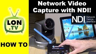 NDI : Capture Video Over Your Network with Free Software!