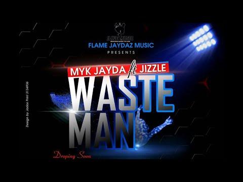 Jizzle Ft Myk Jayda Waste Man Official Audio Gambian