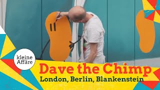 Dave the Chimp: London – Berlin – Blankenstein