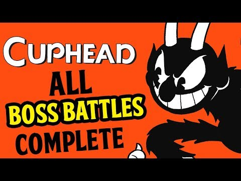 Cuphead - ALL BOSS BATTLES COMPLETE - (Cuphead Gameplay All Bosses Completed)