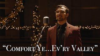 Anthony León, Tenor - Messiah, Pt. 1: Comfort Ye...Ev'ry Valley