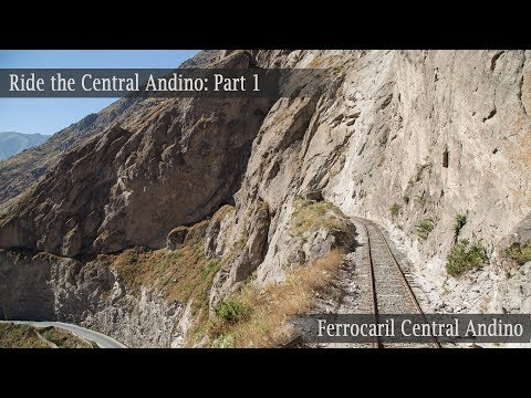 Ride the Ferrocarril Central Andino! Part 1 Chosica-Matucana