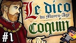 Le Dico du Moyen-Âge : l'origine du mot 'Coquin'.