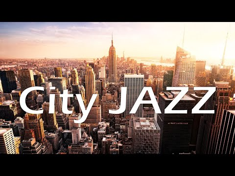 Relaxing City JAZZ - Soft JAZZ Music for Work and Study - Calm Music