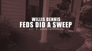 Willis Dennis - Future Feds Did A Sweep (Remix) | Shot By @BoneTheProducer