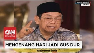 Mengenang Hari Jadi Gus Dur Presiden Indonesia ke 4