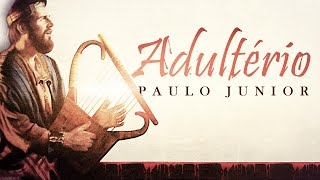 Adultério - Paulo Junior