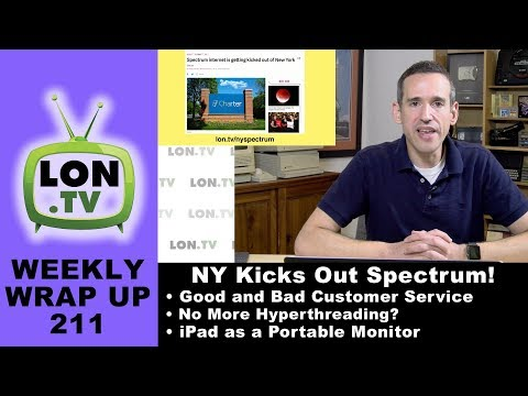 Weekly Wrapup 211 - New York Kicks Out Spectrum Cable, Hyperthreading