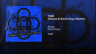Alesso - TIME (Alesso & Deniz Koyu Remix)