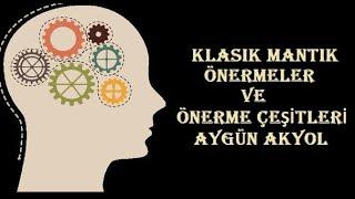 Önerme ve Önerme Çeşitleri Klasik Mantık  Tanım ve Unsurlar