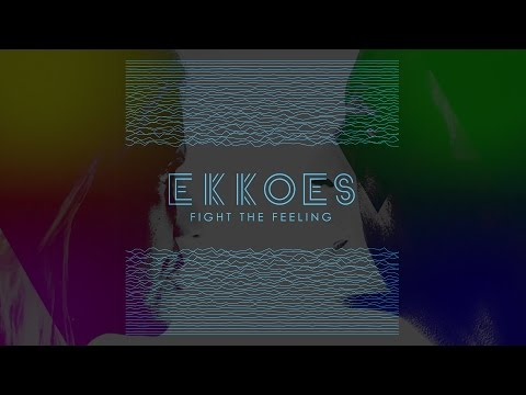 EKKOES - Fight The Feeling