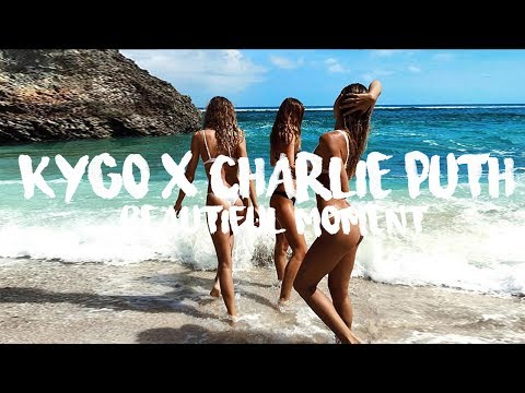 Kygo, Charlie Puth & Zedd - Beautiful Moment