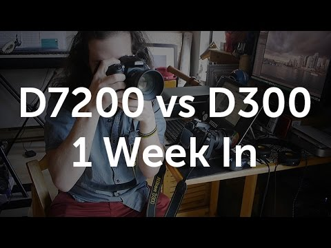 D7200 vs D300 after 1 week of use