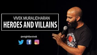 Heroes and Villains | Stand-up comedy by Vivek Muralidharan