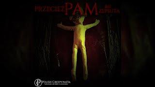 Przecież Pam jest zepsuta - Creepypasta [Lektor PL]