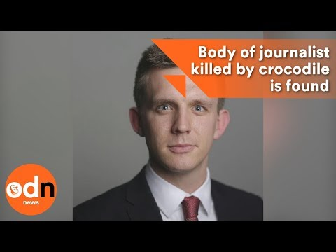 Body of journalist killed by crocodile is found