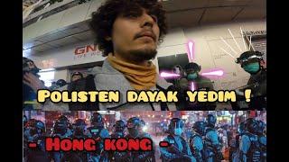 Polisten dayak yedim -  HONG KONG ölüyordum...