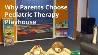 Why Parents Choose Pediatric Therapy Playhouse
