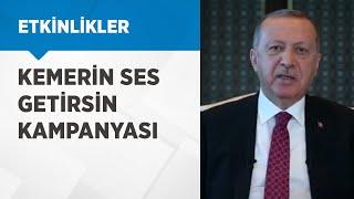 """Cumhurbaşkanımız Erdoğan, """"Kemerin ses getirsin"""" kampanyası için destek konuşması yayınladı"""