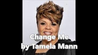 Change Me (Lyric Video) by Tamela Mann