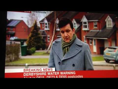 26th February 2016 Water Problem In Swadlincote (BBC NEWS)