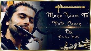 ZERO: Mere Naam Tu Song | Flute cover | Karan Thakkar | Divine flute | Shah Rukh Khan
