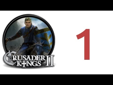 Let's Play Crusader Kings 2 - House of Plantagenet - Part 1