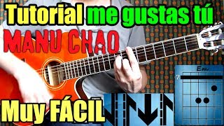 Como tocar ME GUSTAS TU en guitarra (Como tocar y cantar) de Manu Chao