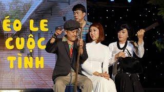 Hài Chí Tài, Hoài Linh, Trường Giang 2020 - ÉO LE CUỘC TÌNH | Tuyển Tập Hài Việt Hay Nhất 2020
