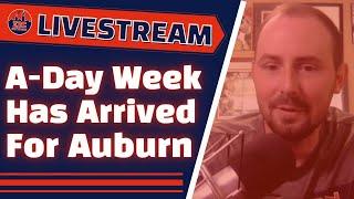 A-Day Week Has Arrived For Auburn Football | Auburn Family Livestream