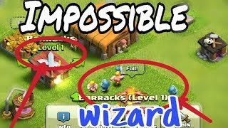 Hindi clash of clans wizard in our village  town hall level 1 barracks level  1 Impossible