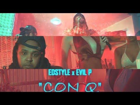 Youtube: EDSTYLE x EVIL P – CON Q (Official Video)