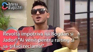 """Puterea dragostei (16.07.) - Revolta impotriva lui Bogdan si Jador! """"Ai venit pentru r ..."""
