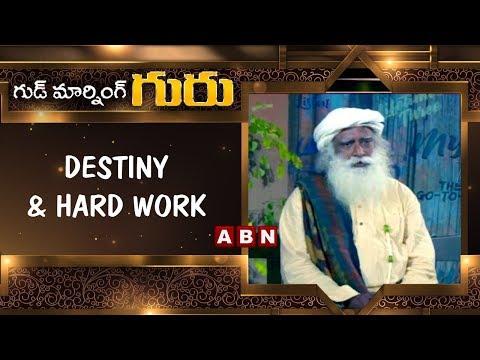 Destiny and Hard Work | Good Morning Guru | Sadhguru Latest Motivational Videos | ABN Telugu