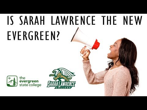 Is Sarah Lawrence the new Evergreen State?