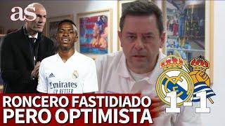 REAL MADRID 1 - REAL SOCIEDAD 1 | Roncero fastidiado pero optimista: deja un mensaje para el derbi