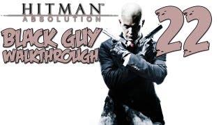Hitman Absolution Gameplay Walkthrough Part 22 - (PS3/X360/PC) [HD]