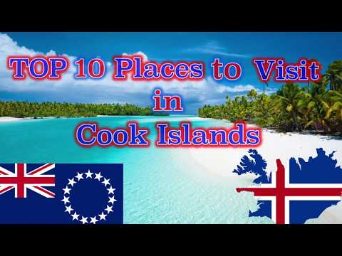TOP 10 Places to visit in Cook Islands.