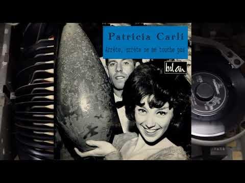 Arrête, arrête ne me touche pas - Patricia Carli (1963)