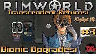 Rimworld Alpha 16  •Transcendent Returns• Episode 3 ► Cyber Implants! (1440p/60)