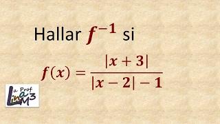 Inversa de una función racional con valor absoluto | La Prof Lina M3