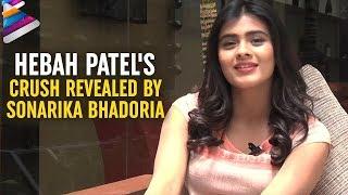 Repeat youtube video Hebah Patel's Crush Revealed by Sonarika Bhadoria | Eedo Rakam Aado Rakam | Salt and Pepper