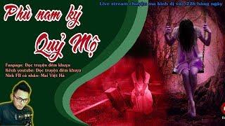 TRUYỆN MA RÙNG RỢN : PHÙ NAM KÝ, QUỶ MỘ - Live stream Quàng A Tũn - Tra tấn đêm khuya