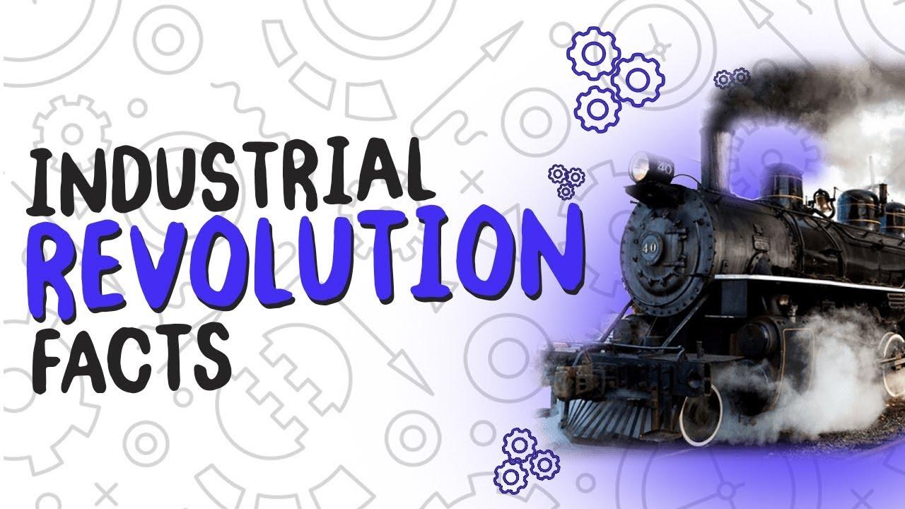 medium resolution of Industrial Revolution Facts