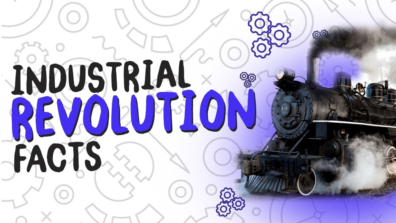 hight resolution of Industrial Revolution Facts