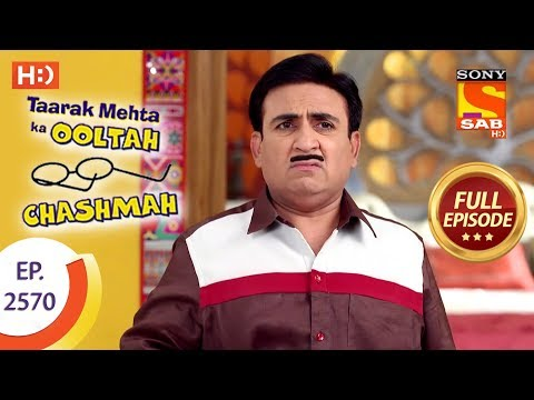 Taarak Mehta Ka Ooltah Chashmah – Ep 2570 – Full Episode – 5th October, 2018