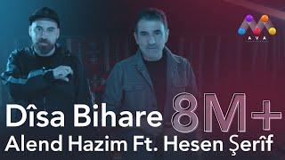 Alend Hazim - Dîsa Bihare (ft. Hesen Şerîf)