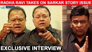 My request to Bhagyaraj - Radha Ravi Exclusive Interview on Sarkar Story Issue